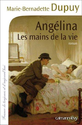 Angélina (1) : Les mains de la vie