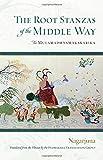 The Root Stanzas of the Middle Way: The Mulamadhyamakakarika