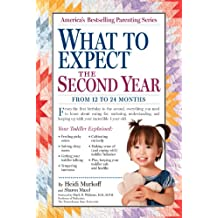 What to Expect: The Second Year: For the 13th to 24th Month (What to Expect (Workman Publishing))