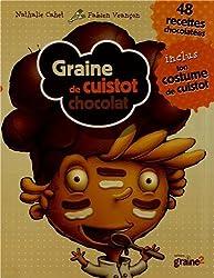 Graine de cuistot chocolat : 48 recettes chocolatées