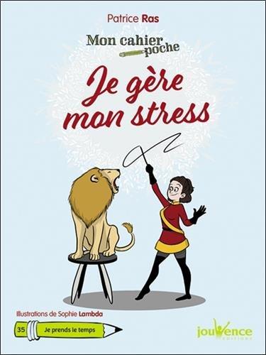 Mon cahier poche : Je gère mon stress par Patrice Ras