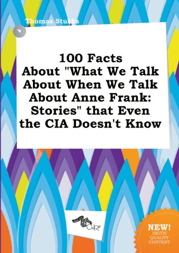 100 Facts about What We Talk about When We Talk about Anne...