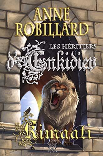 Les Héritiers d'Enkidiev 12 : Kimaati par Anne Robillard