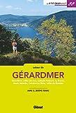 Autour de Gérardmer : Gérardmer, vallée des lacs, Schlucht-Hohneck, La Bresse, Haute Meurthe, Calvaire-Lac Blanc, vallée de Munster