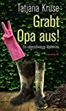 Grabt Opa aus!: Ein rabenschwarzer Alpenkrimi (HAYMON TASCHENBUCH)