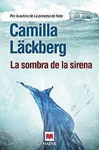 La sombra de la sirena par Camilla Läckberg