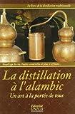 La distillation a l'alambic: un art a la portee de tous