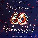 Alles Gute zum 60. Geburtstag: Gästebuch zum Eintragen mit 110 Seiten - Edition Blau Gold
