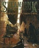 Steampunk, visions d'un autre futur