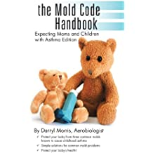 The Mold Code Handbook: Expecting Moms and Children with Asthma Edition