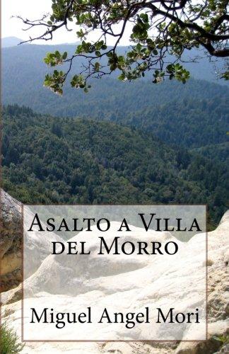 Asalto a Villa del Morro por Miguel Ángel Mori