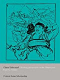 China Unbound: Evolving Perspectives on the Chinese Past (Asia's Transformations/Critical Asian Scholarship)