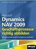 Microsoft Dynamics NAV 2009 - Geschäftsprozesse richtig abbilden. Ein praxisorientierter Compliance-Leitfaden
