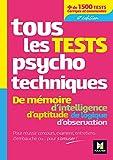 Tous les tests psychotechniques, mémoire, intelligence, aptitude, logique, observation - Concours...