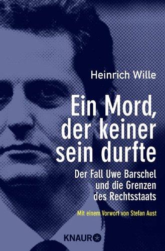 Ein Mord, der keiner sein durfte: Der Fall Uwe Barschel und die Grenzen des Rechtsstaates hier kaufen