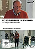 No ideas but in things : The composer Alvin Lucier....