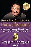 Padre rico, padre pobre para jóvenes: Del autor de Padre Rico Padre Pobre, el bestseller #1 de finanzas personales (Spanish Edition)