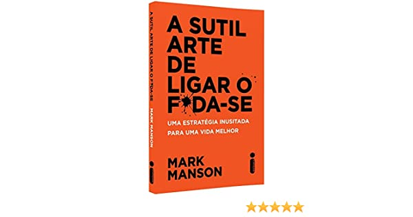 A Sutil Arte De Ligar O Fda Se Amazoncouk Manson Mark