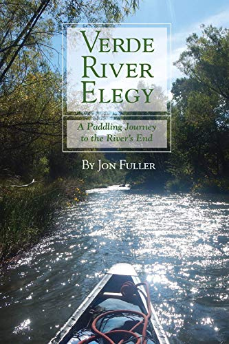 Verde River Elegy: A Paddling Journey to the River's End (English Edition)