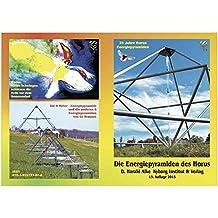 Die Energiepyramiden des Horus: 25 Jahre Energiepyramiden 1990 - 2015