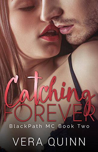 Catching Forever (BlackPath MC Book 2)
