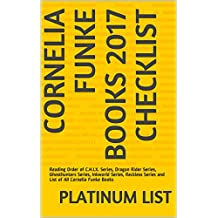 Cornelia Funke Books 2017 Checklist: Reading Order of C.H.I.X. Series, Dragon Rider Series, Ghosthunters Series, Inkworld Series, Reckless Series and List of All Cornelia Funke Books