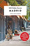 Bruckmann Reiseführer: 500 Hidden Secrets Madrid. Die besten Tipps und Adressen der Locals. Ein Reiseführer mit garantiert den besten Geheimtipps und Adressen. NEU 2019
