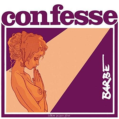Confesse : Patrimoine Glénat 19 par André Barbe