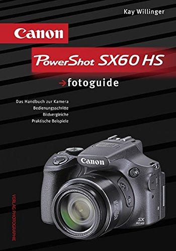 Canon PowerShot SX60 HS: Das Handbuch zur Kamera