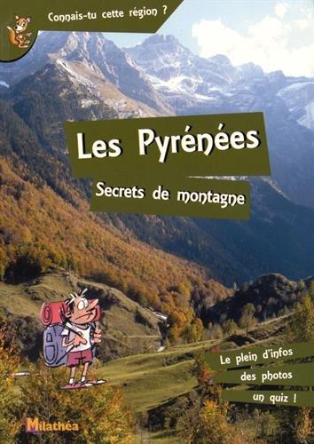 Les Pyrénées : Secrets de montagne