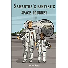 Samantha's fantastic space journey.