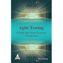 Agile Testing: ISTQB Agile Tester Extension Certification [Paperback] [Aug 22, 2017] Chhavi Raj Dosaj
