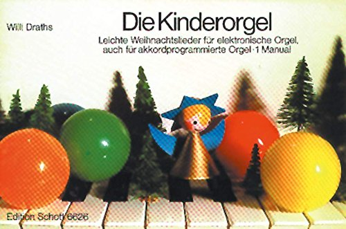 Die Kinderorgel: Leichte Weihnachtslieder. Band 1. Keyboard.