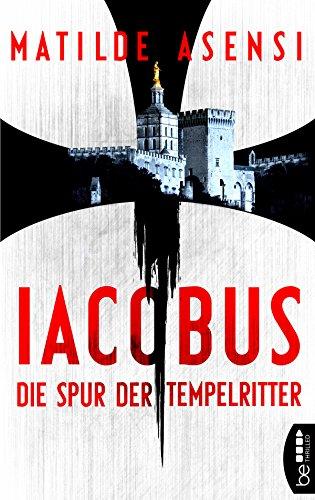 Iacobus: Die Spur der Tempelritter (German Edition) eBook: Matilde ...