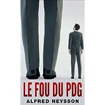 LE FOU DU PDG (French Edition)