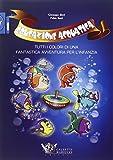 Educazione acquatica. Tutti i colori di una fantastica avventura per l'infanzia: 1