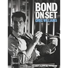 Bond on Set : 007 Filming Die Another Day by Greg Williams (2002-12-23)