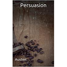 Persuasion: (Annotated) (English Edition)