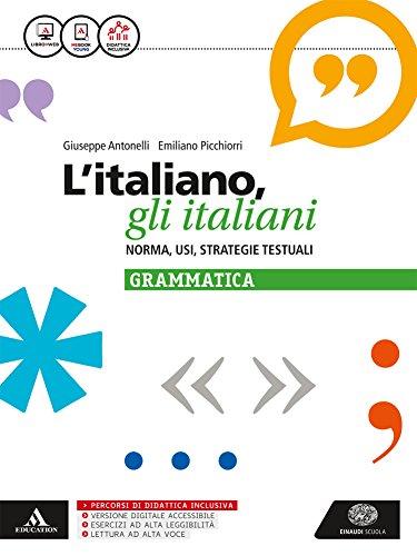 L'italiano, gli italiani. Norma, usi, strategie testuali. La grammatica. Per le Scuole superiori. Con e-book. Con espansione online