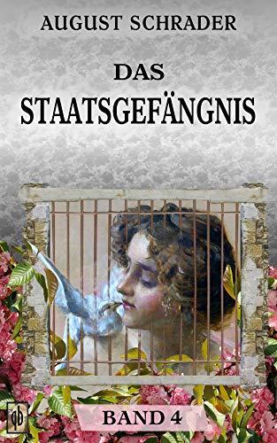 Buchseite und Rezensionen zu 'Das Staatsgefängnis: Band 4' von August Schrader