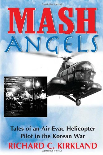 mash-angels-tales-of-an-air-evac-helicopter-pilot-in-the-korean-war