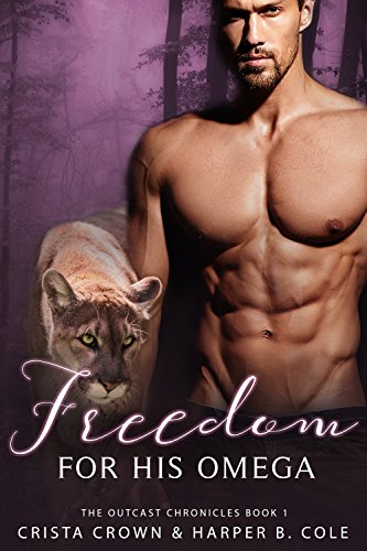 Freedom for His Omega: M/M Alpha/Omega MPREG (The Outcast Chronicles Book 1) (English Edition)