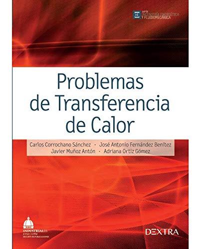 Problemas de Transferencia de Calor (INGENIERÍA ENERGÉTICA Y FLUIDOMECÁNICA) por Carlos Corrochano Sánchez