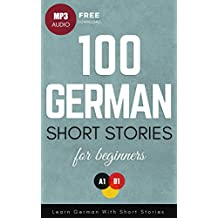 100 German Short Stories for Beginners: Learn German With Short Stories
