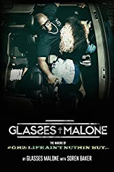The Making Of Glasses Malone's #GH2: Life Ain't Nuthin But... (English Edition)