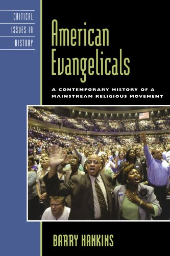 American Evangelicals: A Contemporary History of A Mainstream Religious Movement (Critical Issues in American History) por Barry Hankins