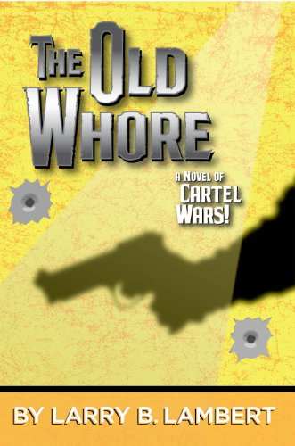 The Old Whore: A Novel of Cartel Wars (The Cartel Wars Book ...
