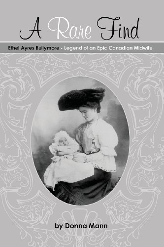 A Rare Find: Ethel Ayres Bullymore- Legend of an Epic Canadian Midwife