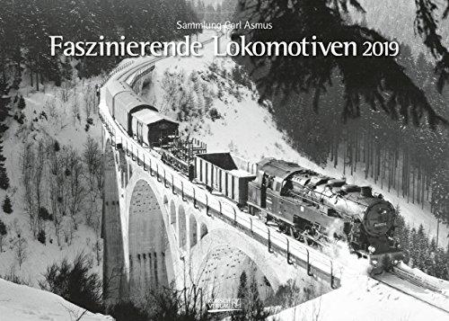 Faszinierende Lokomotiven 221219 2019: Din A3 Wandkalender. Bildkalender zum Thema Züge