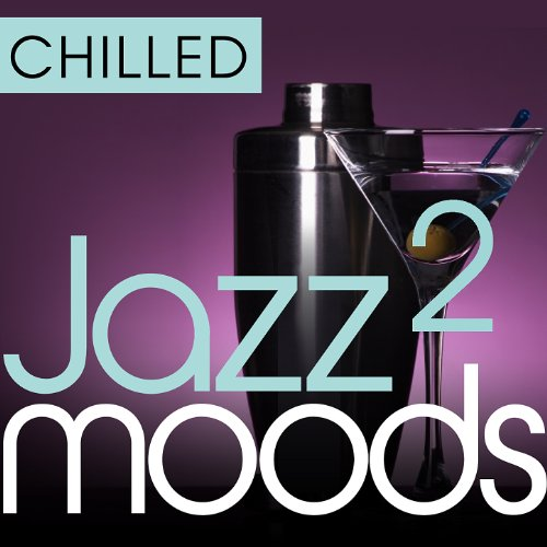 Chilled Jazz Moods 2 - 40 Esse...